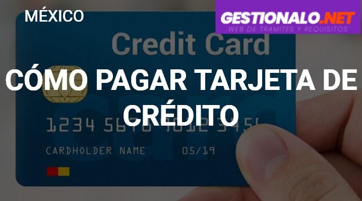 Cómo pagar Tarjeta de Crédito