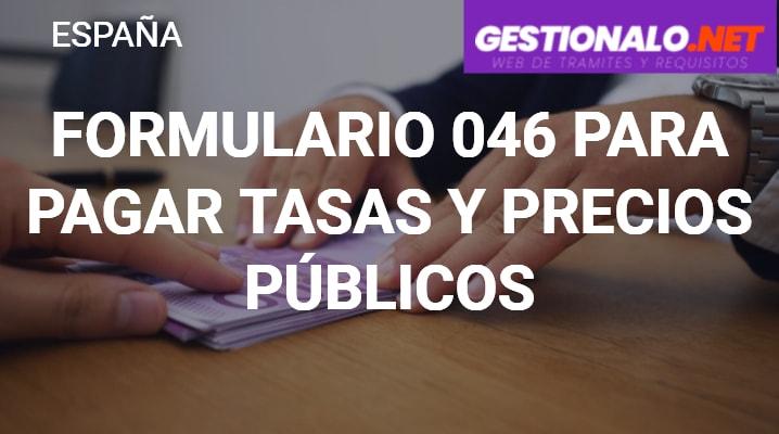 Formulario 046 para Pagar tasas y Precios Públicos