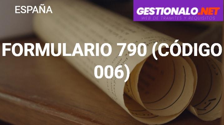 Formulario 790 (Código 006)