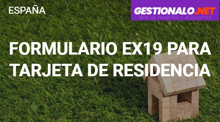 Formulario EX-19 para Tarjeta de Residencia