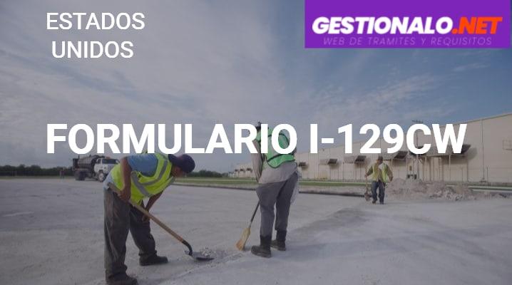 Formulario I-129CW