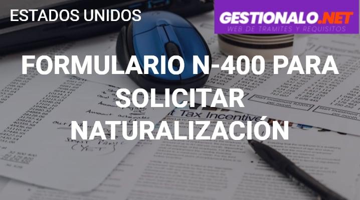 Formulario N-400 para Solicitar Naturalización