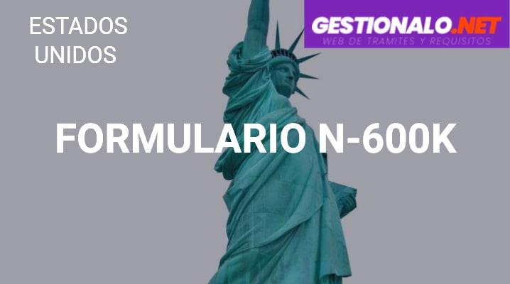 Formulario N-600K