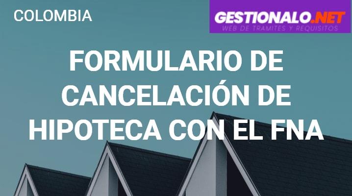 Formulario de Cancelación de Hipoteca con el FNA