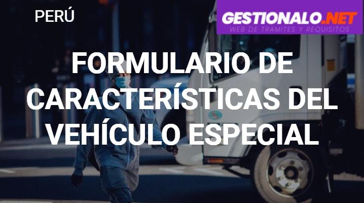 Formulario de Características del Vehículo Especial