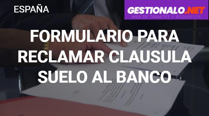 Formulario para Reclamar Clausula Suelo al Banco