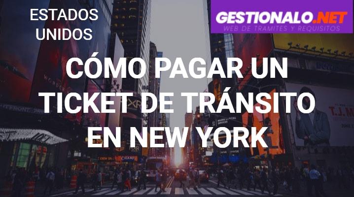 Cómo Pagar un Ticket de Tránsito en New York