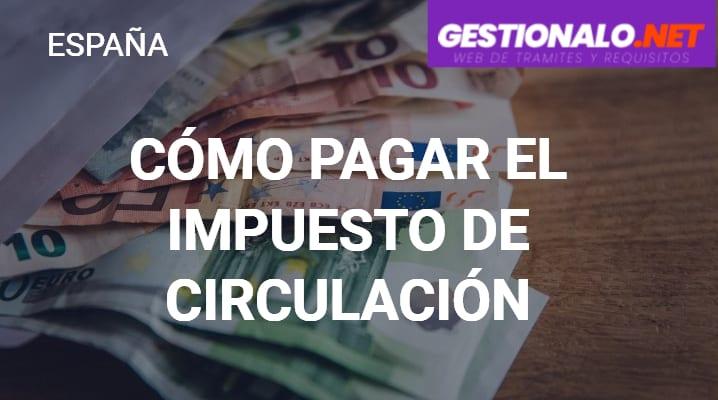 Cómo Pagar el Impuesto de Circulación