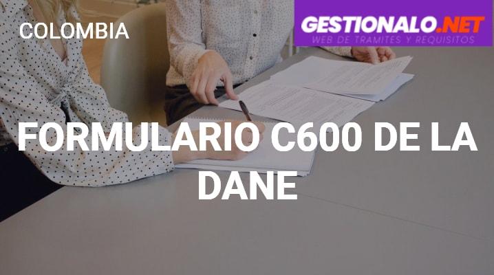 Formulario C600 de la DANE