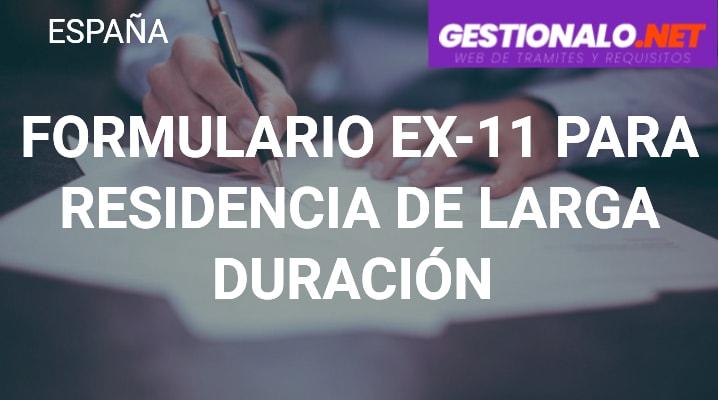 Formulario EX-11 para Residencia de Larga Duración
