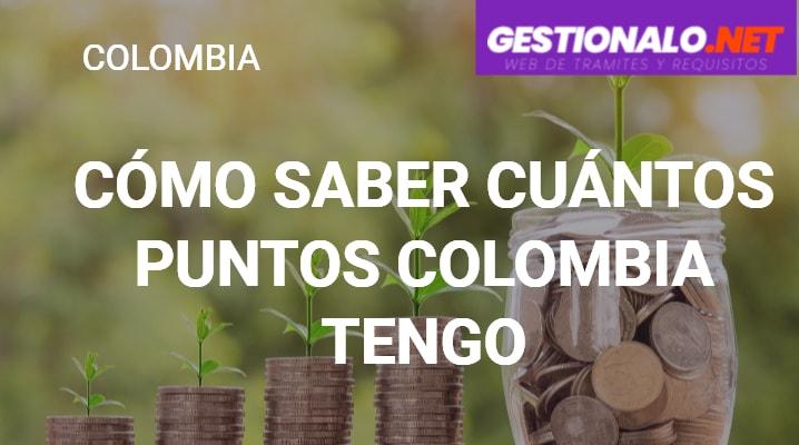 Cómo Saber Cuántos Puntos Colombia Tengo