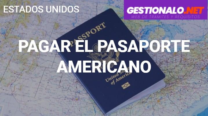 Cómo Pagar el Pasaporte Americano