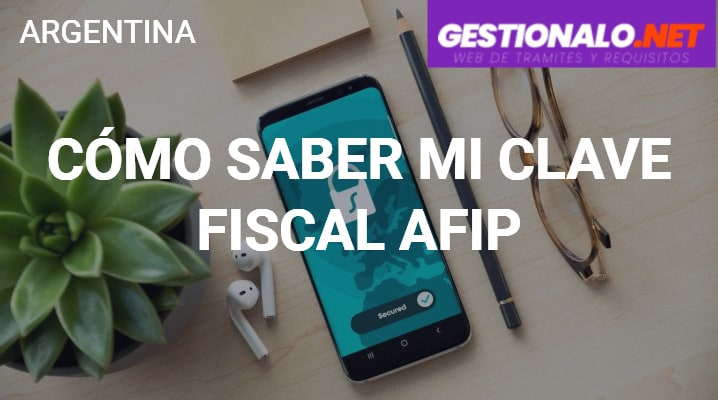 Cómo Saber mi Clave Fiscal AFIP
