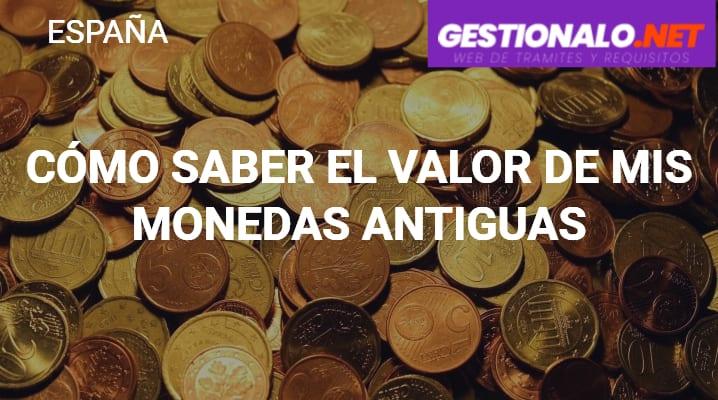 Cómo Saber el Valor de mis Monedas Antiguas