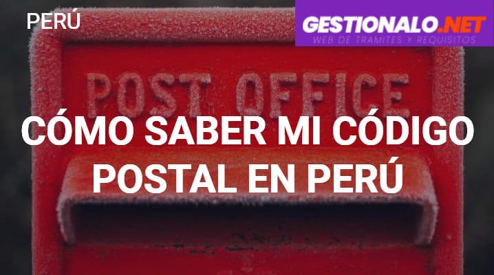 Cómo Saber mi Código Postal en Perú
