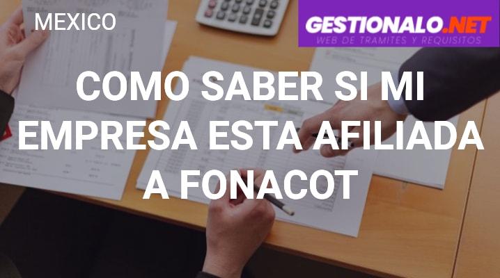 Cómo Saber si mi Empresa está Afiliada a FONACOT