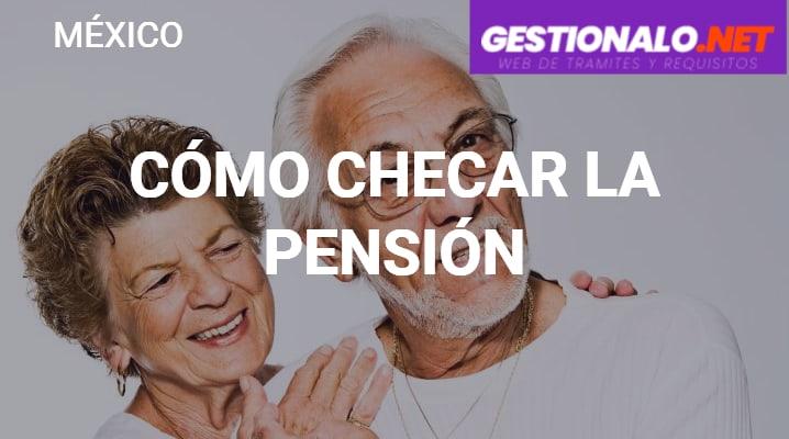 Cómo Checar la Pensión