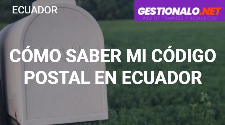 Cómo Saber mi Código Postal en Ecuador